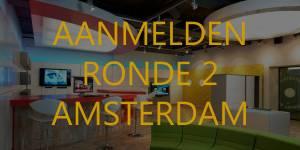 Aanmelden ronde 2 amsterdam